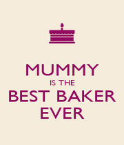 MUMMY IS THE BEST BAKER EVER - Personalised Poster A4 size