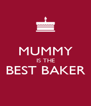 MUMMY IS THE BEST BAKER  - Personalised Poster A4 size