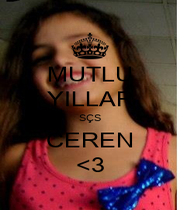 MUTLU YILLAR SÇS CEREN <3 - Personalised Poster A4 size