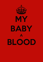 MY BABY A BLOOD  - Personalised Poster A1 size