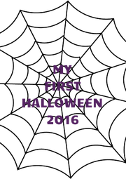 MY FIRST HALLOWEEN 2016  - Personalised Poster A4 size