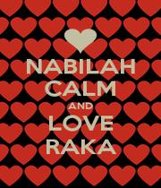 NABILAH CALM AND LOVE RAKA - Personalised Poster A1 size