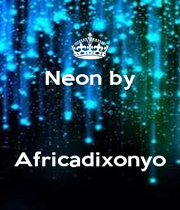 Neon by    Africadixonyo - Personalised Poster A4 size