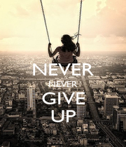 NEVER NEVER GIVE UP - Personalised Poster A4 size