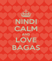 NINDI CALM AND LOVE BAGAS - Personalised Poster A1 size