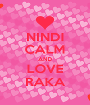 NINDI CALM AND LOVE RAKA - Personalised Poster A1 size