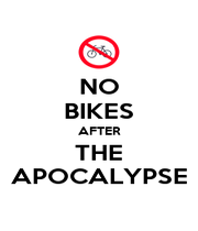 NO BIKES AFTER THE APOCALYPSE - Personalised Poster A4 size