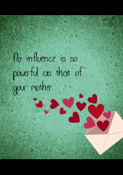 No influence is so  powerful as that of  your mother - Personalised Poster A4 size