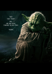 NO! TRY NOT! DO, OR DO NOT, THERE IS NO TRY.  YODA - Personalised Poster A4 size