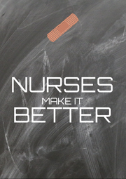NURSES MAKE IT BETTER  - Personalised Poster A4 size