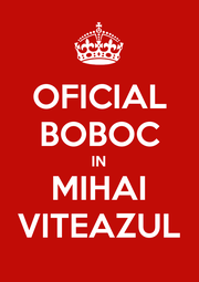OFICIAL BOBOC IN MIHAI VITEAZUL - Personalised Poster A1 size