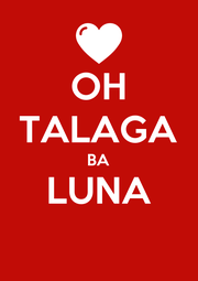 OH TALAGA BA LUNA  - Personalised Poster A1 size