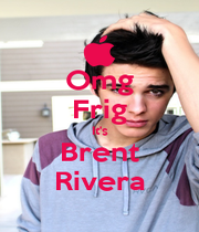 Omg Frig It's Brent Rivera - Personalised Poster A4 size