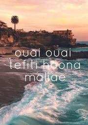 ouai ouai  tefiti hoona  maliae - Personalised Poster A1 size