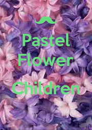 Pastel Flower  Children  - Personalised Poster A4 size