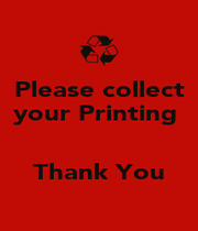 Please collect your Printing    Thank You - Personalised Poster A1 size