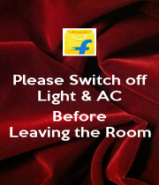 Please Switch off Light & AC  Before Leaving the Room - Personalised Poster A1 size