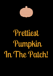 Prettiest  Pumpkin In The Patch!  - Personalised Poster A4 size