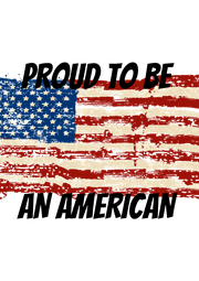 PROUD TO BE   AN AMERICAN  - Personalised Poster A4 size