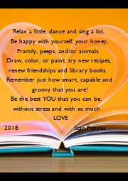 Relax a little, dance and sing a lot.       Be happy with yourself, your honey,       - Personalised Poster A4 size