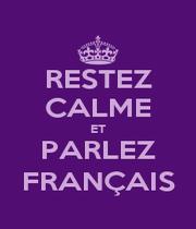 RESTEZ CALME ET PARLEZ FRANÇAIS - Personalised Poster A4 size