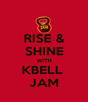 RISE & SHINE WITH KBELL  JAM - Personalised Poster A4 size