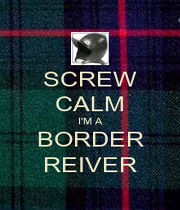 SCREW CALM I'M A BORDER REIVER - Personalised Poster A4 size