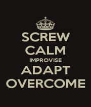 SCREW CALM IMPROVISE ADAPT OVERCOME - Personalised Poster A4 size