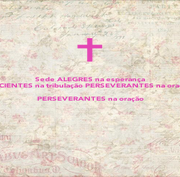 Sede ALEGRES na esperança PACIENTES na tribulação PERSEVERANTES na oração PERSEVERANTES na oração   - Personalised Poster A1 size