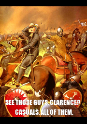 SEE THOSE GUYS, CLARENCE?    CASUALS, ALL OF THEM. - Personalised Poster A1 size