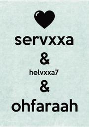 servxxa & helvxxa7 & ohfaraah - Personalised Poster A1 size