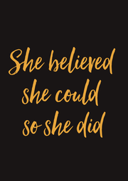 She believed  she could  so she did - Personalised Poster A4 size