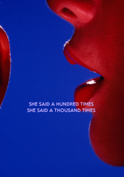 SHE SAID A HUNDRED TIMES SHE SAID A THOUSAND TIMES - Personalised Poster A4 size