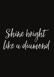 Shine bright  like a diamond - Personalised Poster A1 size