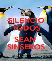 SILENCIO TODOS Y SEAN  SINSEROS - Personalised Poster A1 size