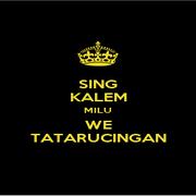 SING KALEM MILU WE TATARUCINGAN - Personalised Poster A1 size