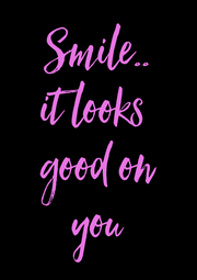 Smile.. it looks  good on you - Personalised Poster A4 size