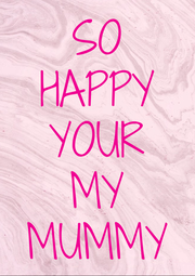 SO HAPPY YOUR MY MUMMY - Personalised Poster A4 size