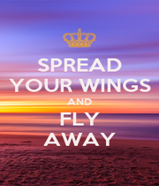 SPREAD YOUR WINGS AND FLY AWAY - Personalised Poster A4 size