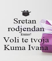 Sretan  rodjendan kumo! Voli te tvoja Kuma Ivana - Personalised Poster A1 size