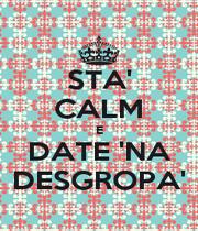 STA' CALM E DATE 'NA DESGROPA' - Personalised Poster A4 size