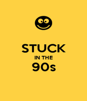 STUCK IN THE 90s  - Personalised Poster A4 size