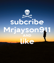 subcribe Mrjayson911 AND like  - Personalised Poster A4 size