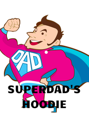 SUPERDAD'S HOODIE - Personalised Poster A4 size