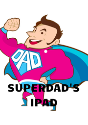 SUPERDAD'S IPAD - Personalised Poster A4 size