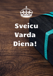 Sveicu Varda  Diena!    - Personalised Poster A4 size