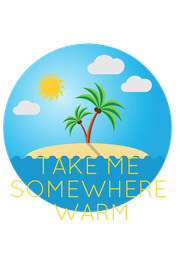 TAKE ME SOMEWHERE  WARM - Personalised Poster A1 size