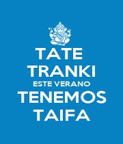 TATE  TRANKI ESTE VERANO TENEMOS TAIFA - Personalised Poster A1 size