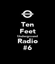 Ten Feet Underground Radio #6 - Personalised Poster A1 size