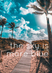 the sky is  more blue - Personalised Poster A4 size